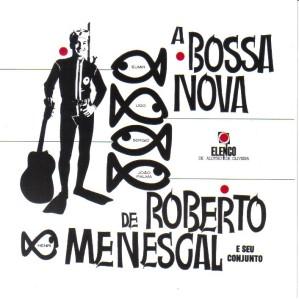 roberto-menescal-a-bossa-nova-de-roberto-menescal-e-seu-conjunto-frente1